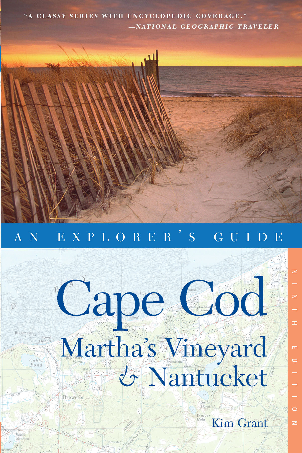 Explorer's Guide Cape Cod, Martha's Vineyard & Nantucket (Ninth Edition)  (Explorer's Complete) By: Kim Grant