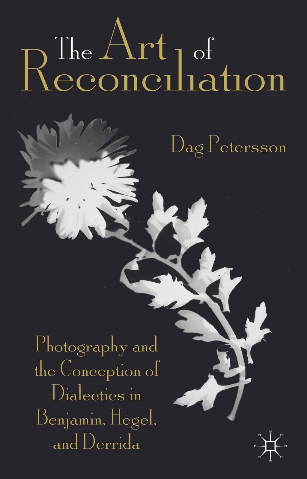 The Art of Reconciliation Photography and the Conception of Dialectics in Benjamin,  Hegel,  and Derrida