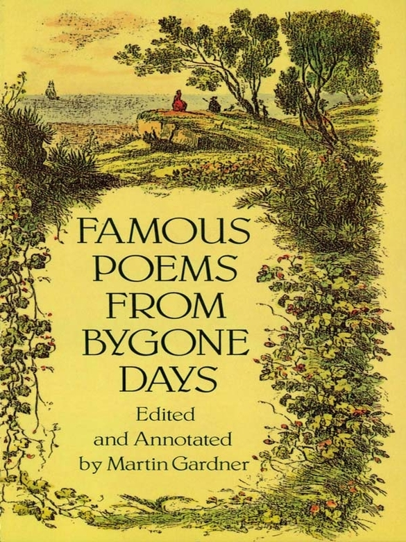 Famous Poems from Bygone Days By: Martin Gardner