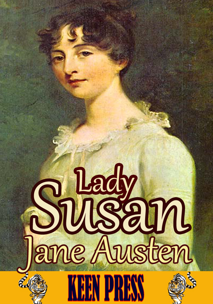 Lady Susan : Short Epistolary Novel By: Jane Austen