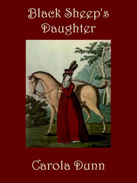 Black Sheep's Daughter By: Carola Dunn