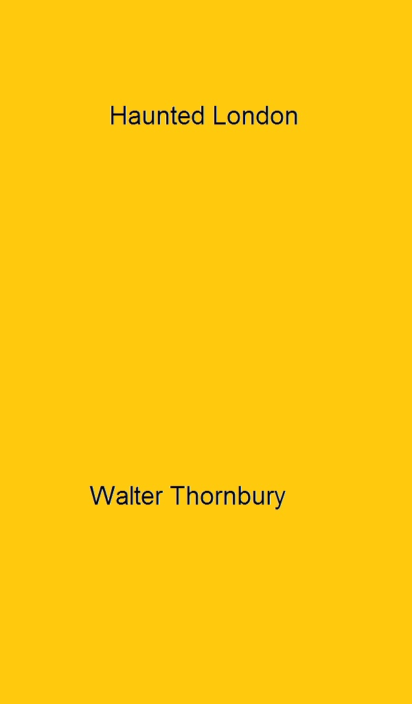 Haunted London By: Walter Thornbury