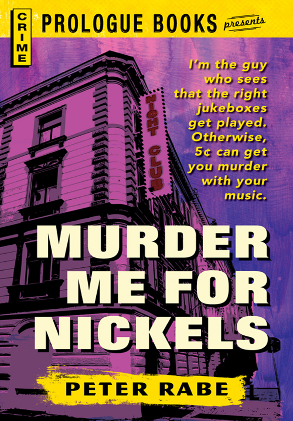 Murder Me for Nickels By: Peter Rabe