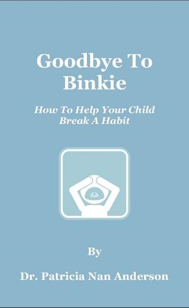 Goodbye To Binkie: How To Help Your Child Break A Habit