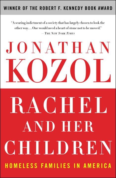 Rachel and Her Children By: Jonathan Kozol