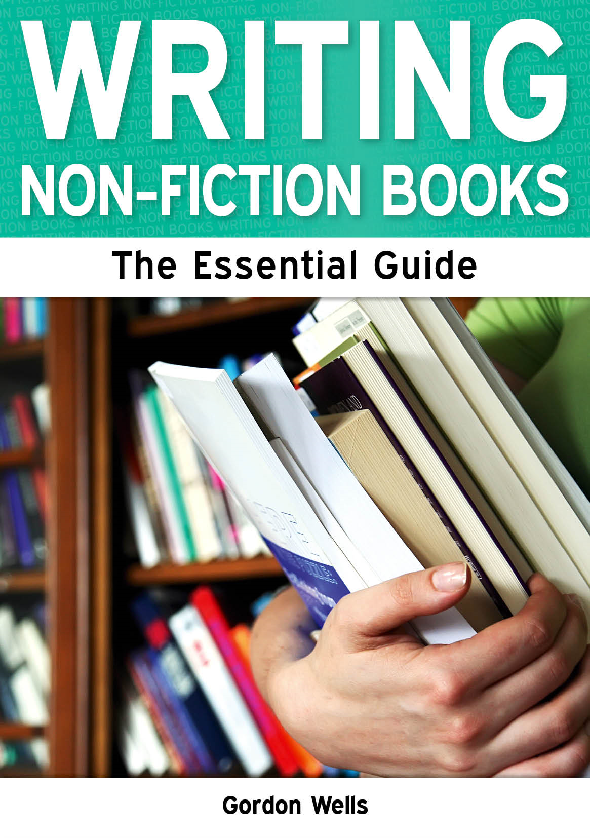Writing Non-Fiction Books: The Essential Guide