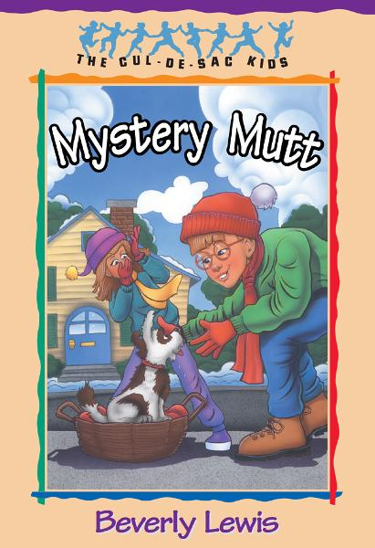 Mystery Mutt (Cul-de-sac Kids Book #21) By: Beverly Lewis