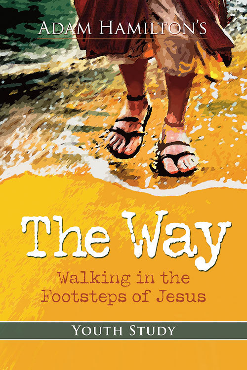 The Way: Youth Study By: Adam Hamilton