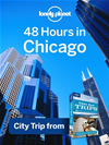 Lonely Planet 48 Hours In Chicago: