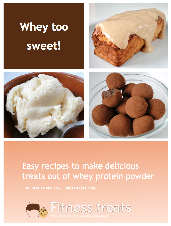 Whey Too Sweet! - 30 No Sugar Added Protein Desserts
