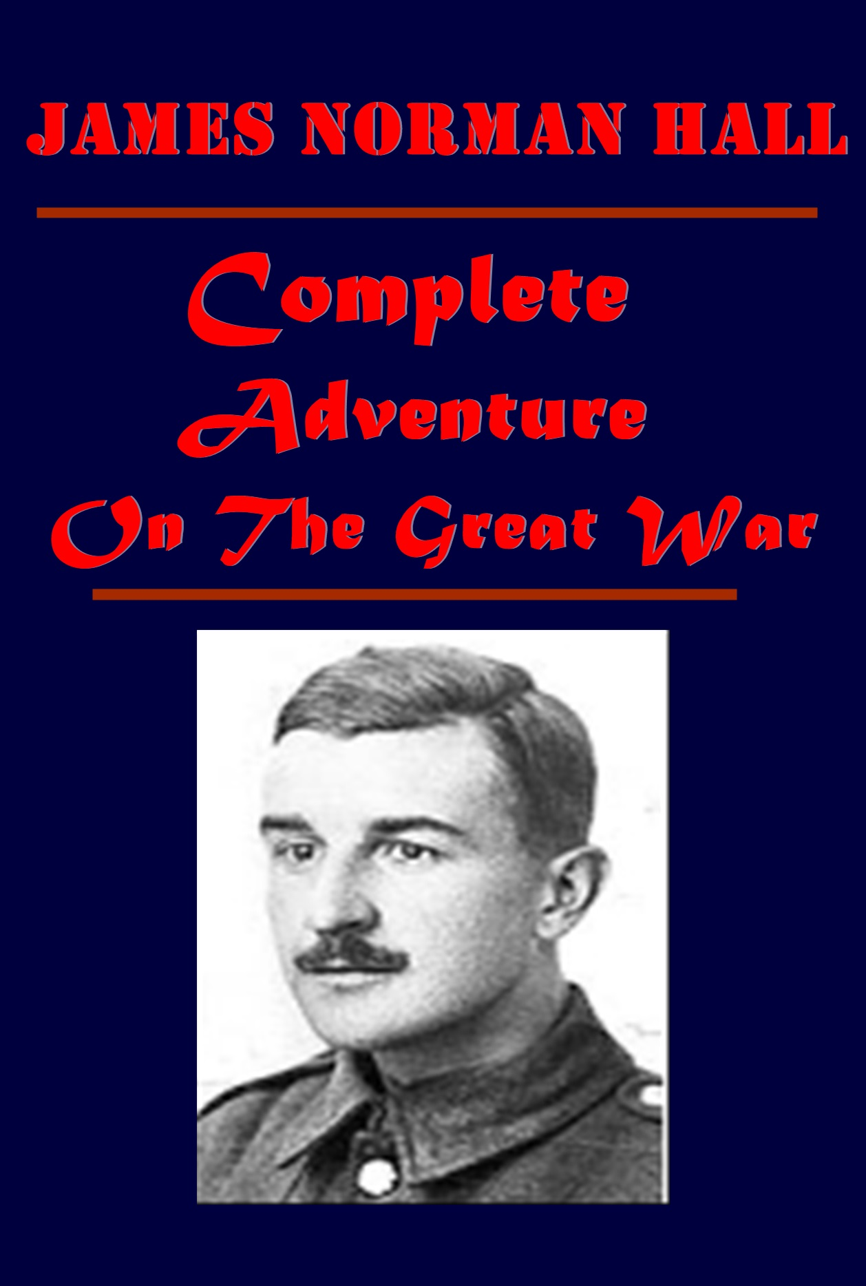 James Norman Hall - Complete Adventure On The Great War