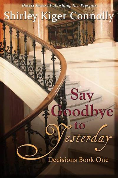 Decisions Book One: Say Goodbye to Yesterday