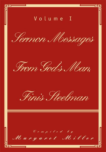 Sermon Messages From God's Man, Finis Steelman