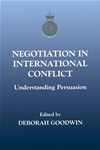 Negotiation In International Conflict: Understanding Persuasion
