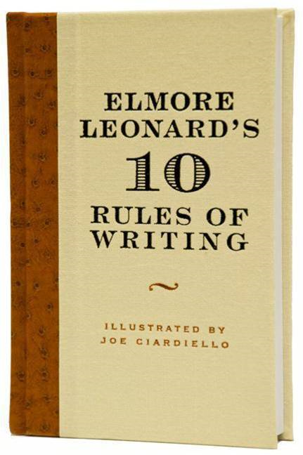 Elmore Leonard's 10 Rules of Writing By: Elmore Leonard