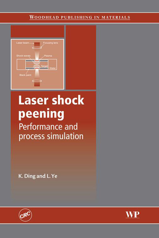 Laser Shock Peening Performance and Process Simulation