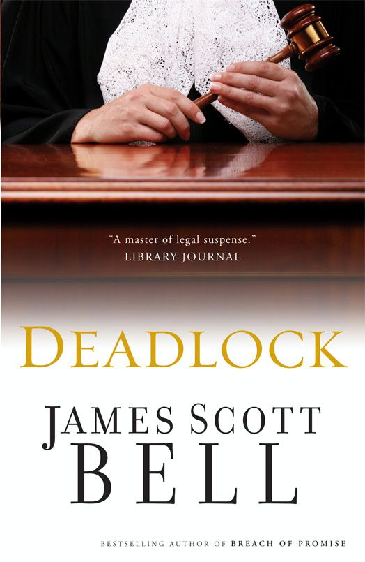 Deadlock By: James Scott   Bell