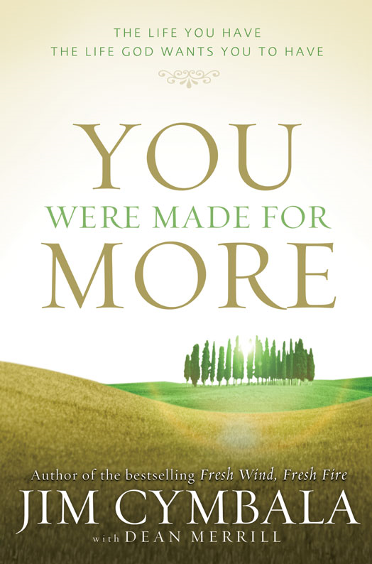 You Were Made for More By: Jim   Cymbala