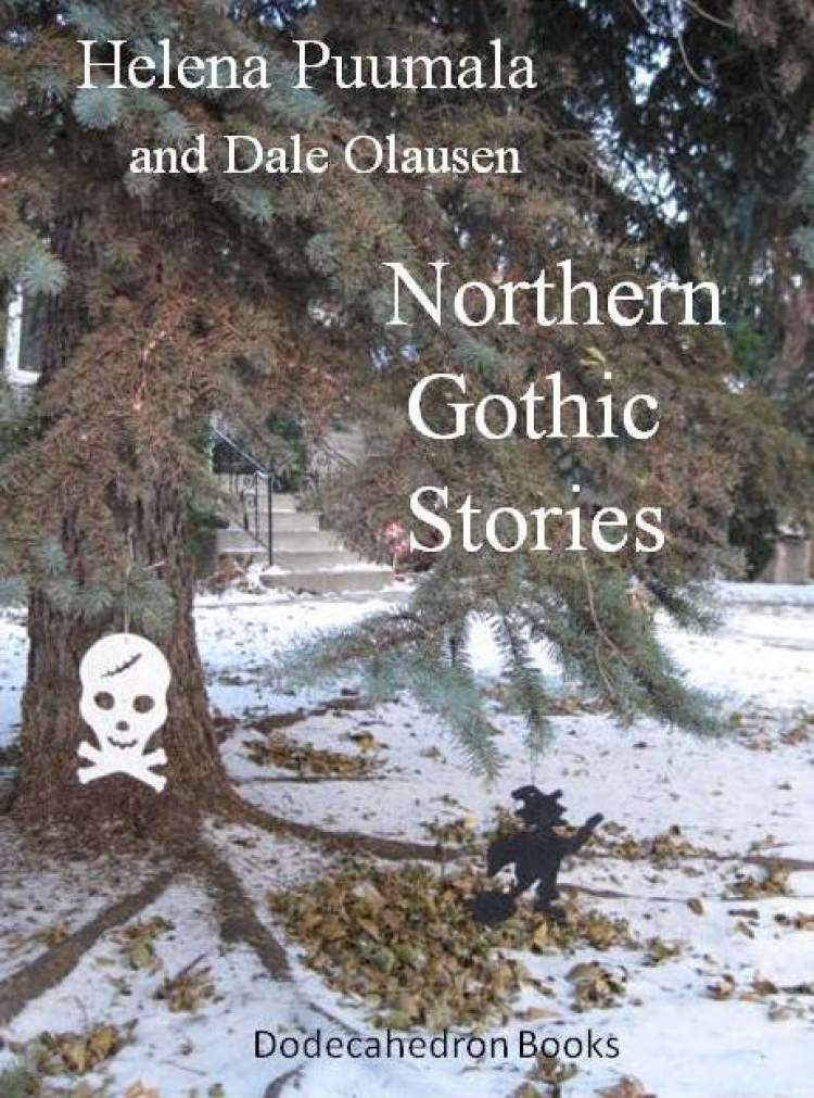 Northern Gothic Stories By: Dale Olausen,Helena Puumala