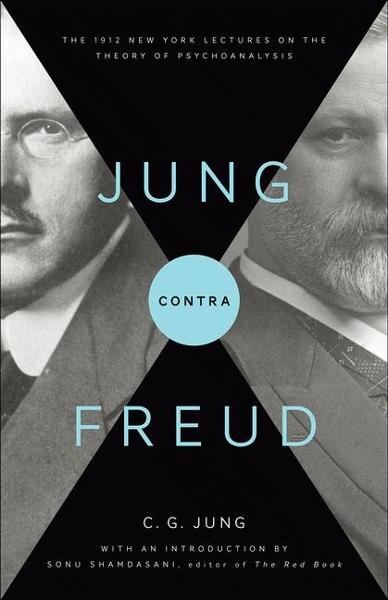 Jung contra Freud By: C. G. Jung