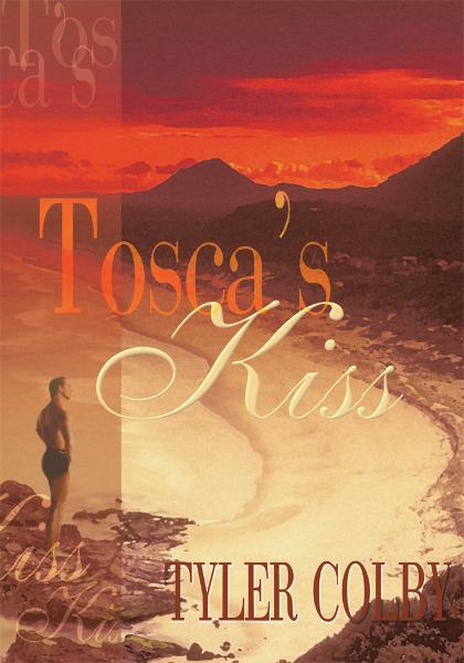 Tosca's Kiss By: Tyler Colby