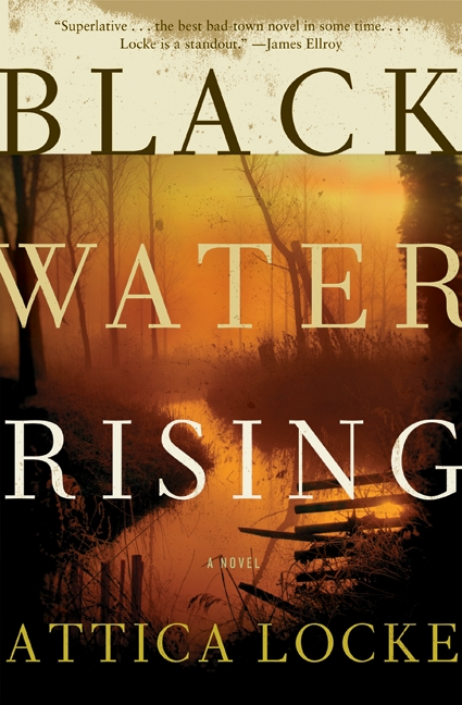 Black Water Rising By: Attica Locke