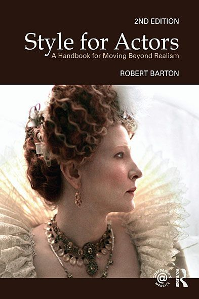 Style For Actors 2nd edition A Handbook for Moving Beyond Realism