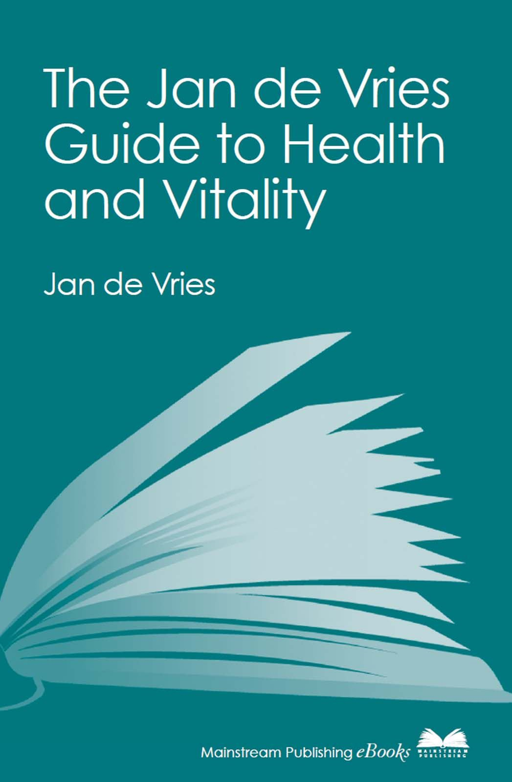 The Jan de Vries Guide to Health and Vitality