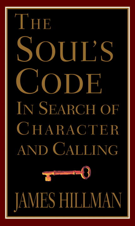 The Soul's Code By: James Hillman