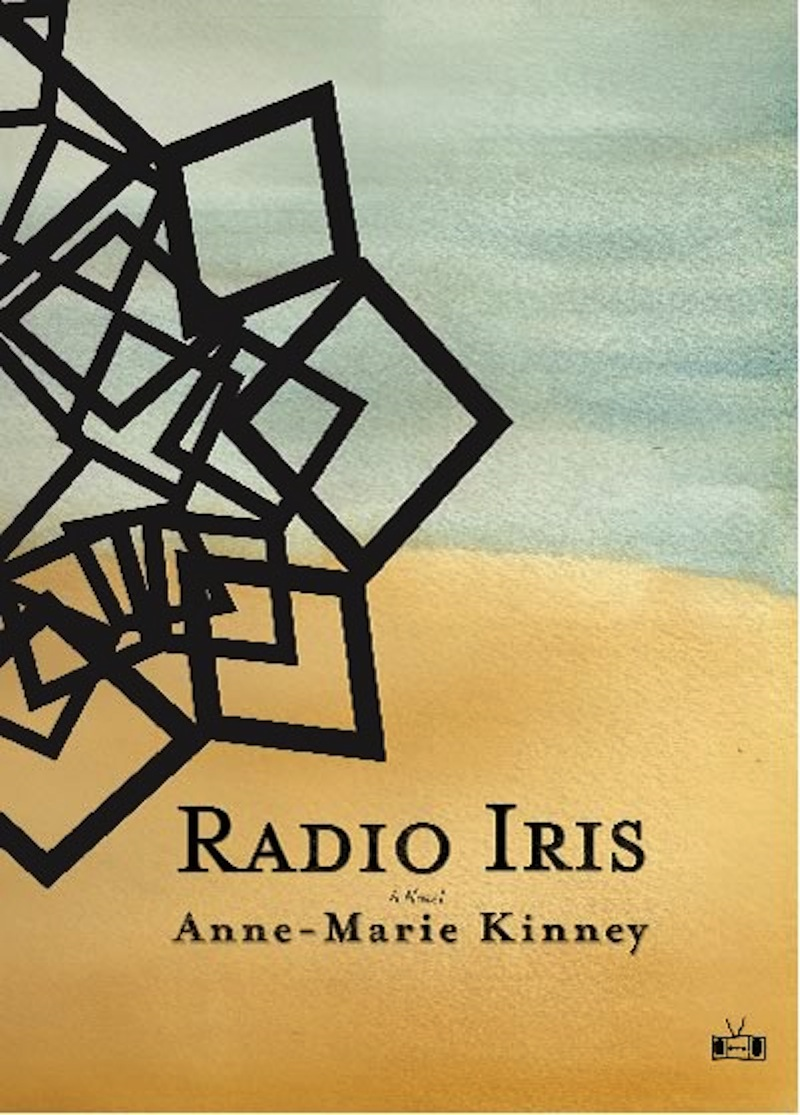 Radio Iris By: Anne-Marie Kinney