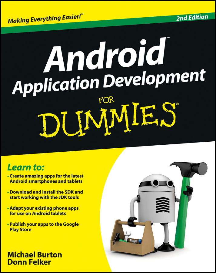 Android Application Development For Dummies By: Donn Felker,Michael Burton
