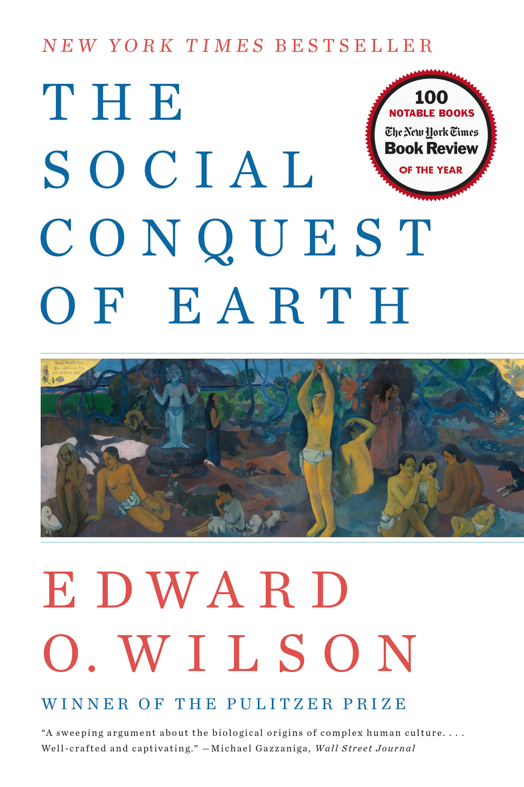 The Social Conquest of Earth By: Edward O. Wilson
