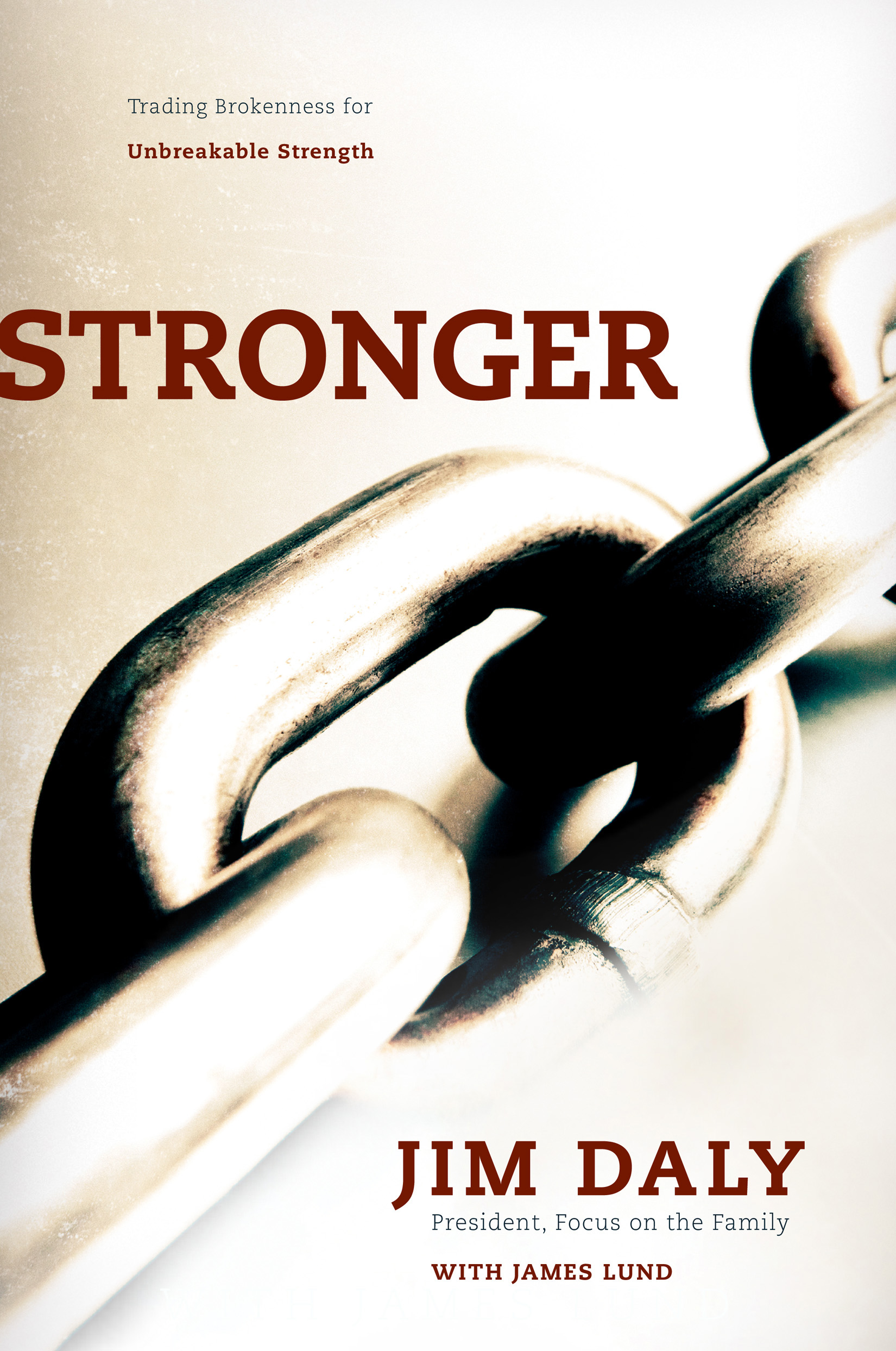 Stronger                                                                                            : Trading Brokenness for Unbreakable Strength