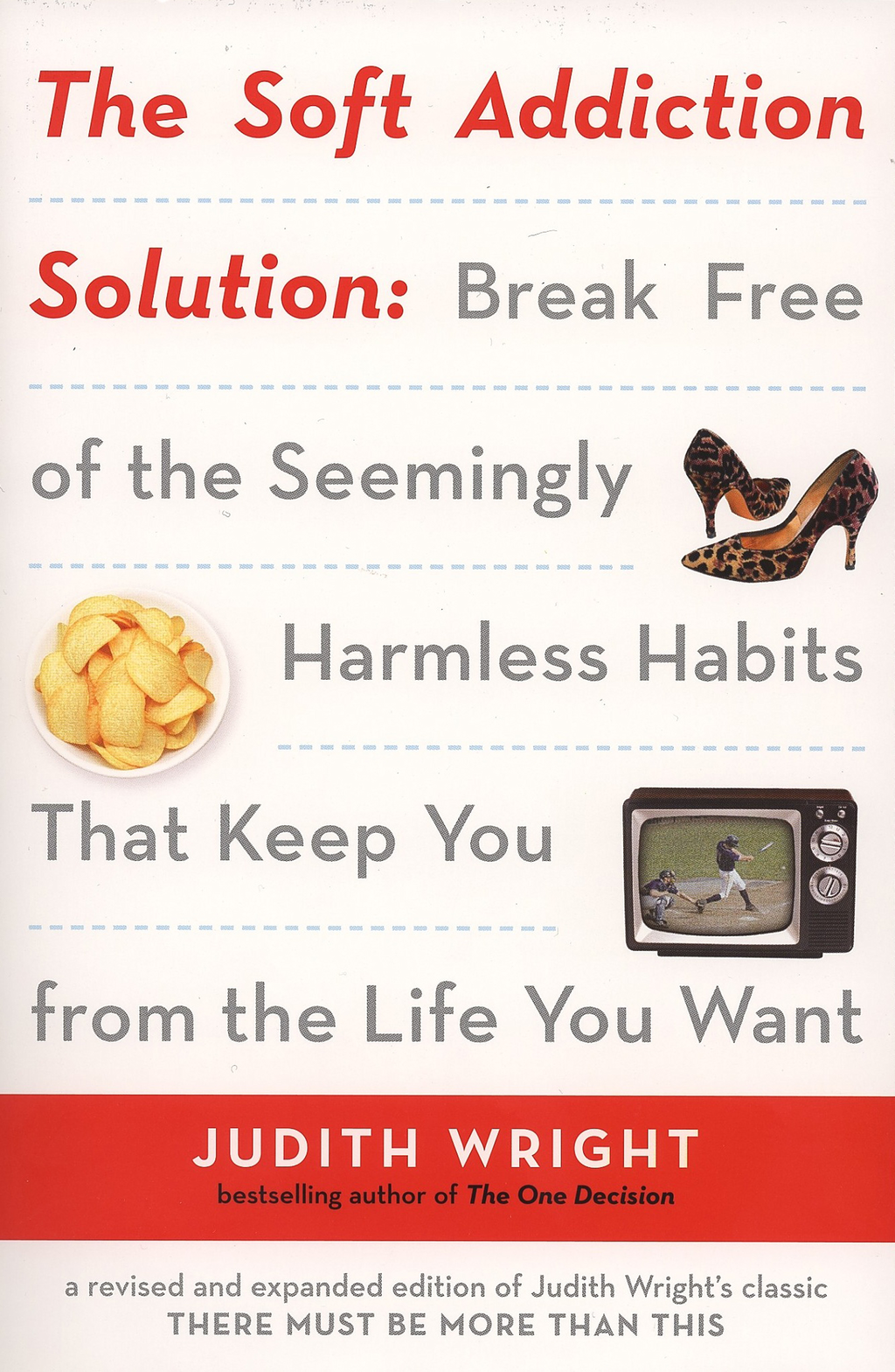 The Soft Addiction Solution By: Judith Wright