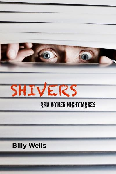 Shivers and other nightmares