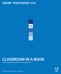 Adobe Photoshop CS4 Classroom in a Book By: . Adobe Creative Team
