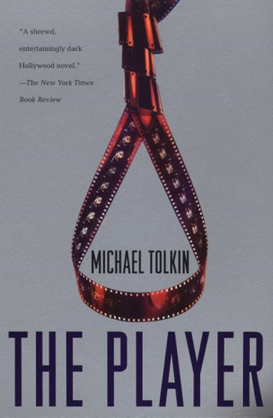 The Player By: Michael Tolkin