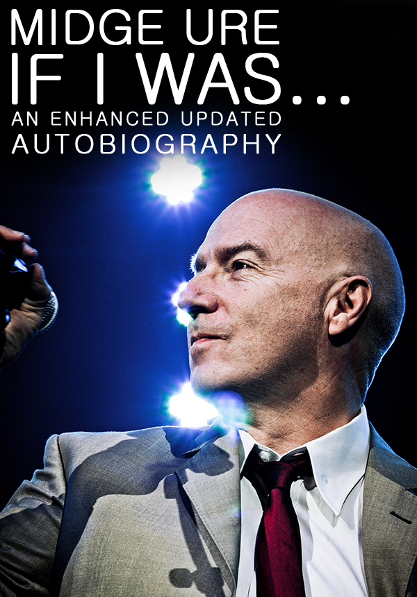 Midge Ure: If I Was An Enhanced Updated Autobiography