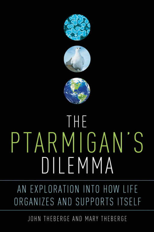 The Ptarmigan's Dilemma By: John Theberge,Mary Theberge