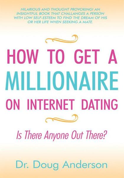 How to get a Millionaire on Internet Dating
