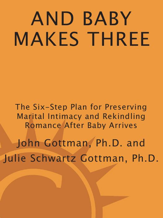 And Baby Makes Three By: John Gottman, Ph.D.,Julie Schwartz Gottman