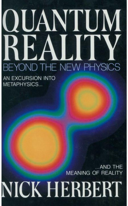 Quantum Reality By: Nick Herbert