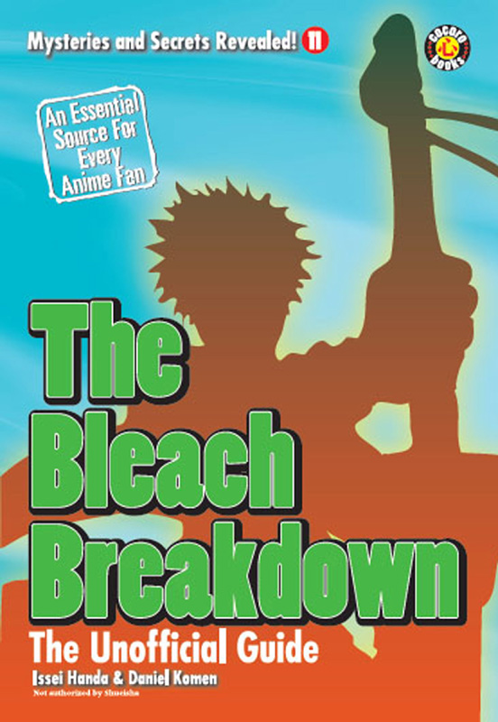 The Bleach Breakdown: The Unofficial Guide By: DH Publishing