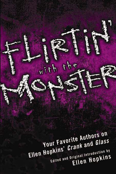 Flirtin' With the Monster By: Ellen Hopkins