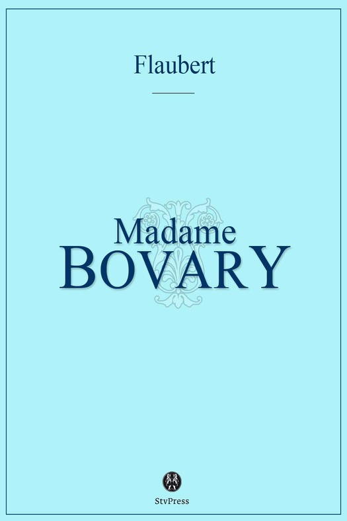 Flaubert, Gustave - Mme Bovary: Moeurs de province