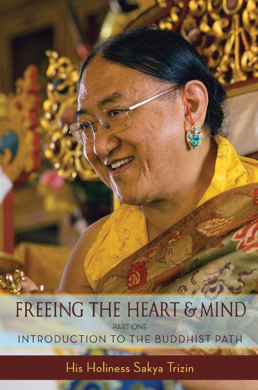 Freeing the Heart and Mind By: Sakya  Trizin