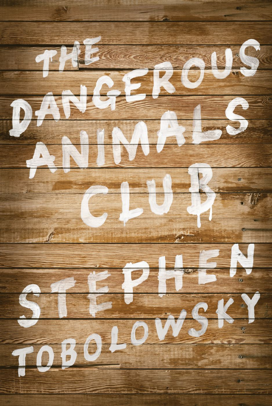 The Dangerous Animals Club By: Stephen Tobolowsky