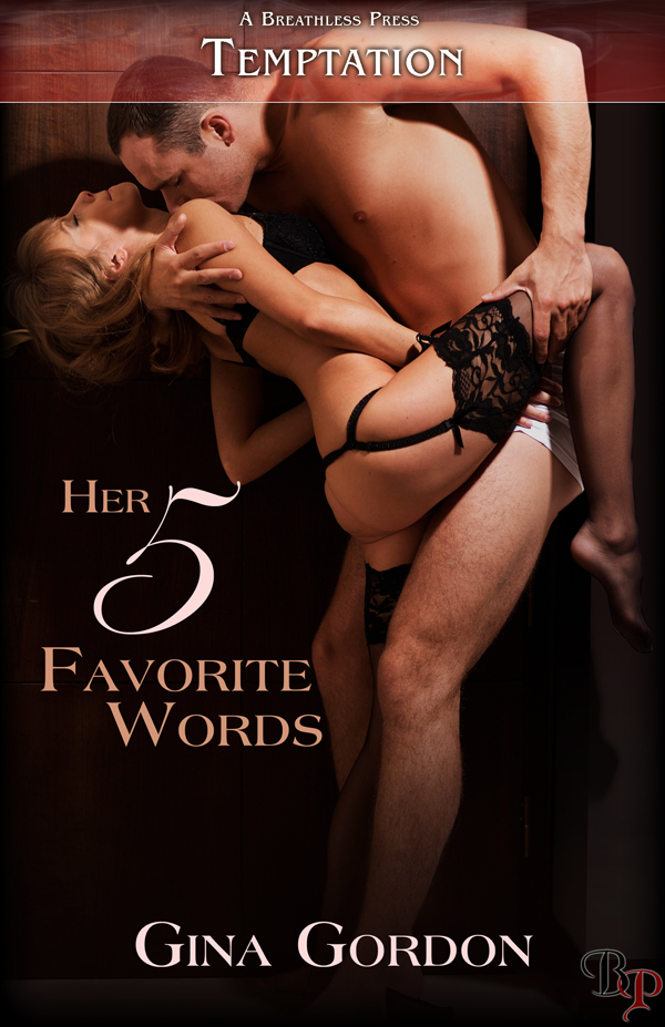 Her Five Favorite Words By: Gina Gordon
