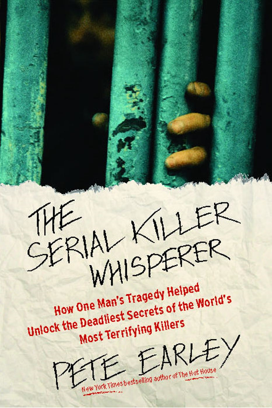 The Serial Killer Whisperer By: Pete Earley