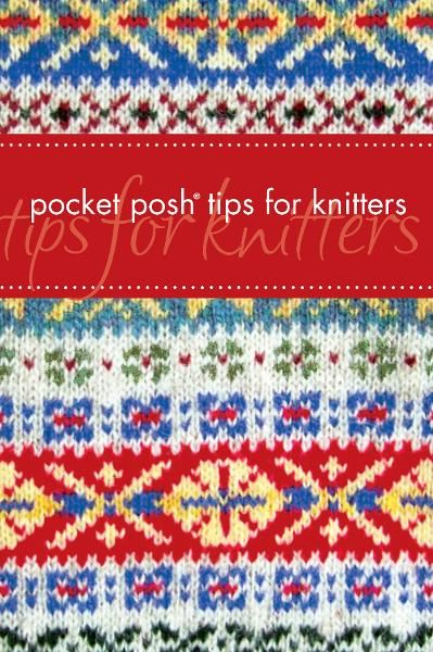 Pocket Posh® Tips for Knitters